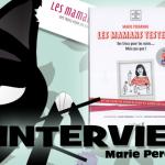 Les Mamans Testent, le livre. Interview Vidéo de Marie Perar...