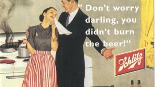 Don't worry Darling you didn't burn the beer