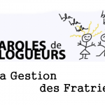 Paroles de Blogueurs : La Gestion des Fratries