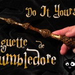 Tuto DIY: La Baguette magique d'Albus Dumbledore