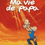 Ma vie de Papa, par Lapuss'