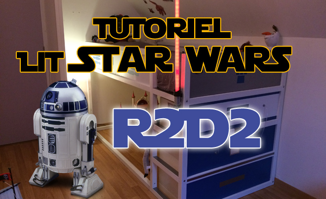 transformer un lit enfant ikea en lit star wars r2d2. Black Bedroom Furniture Sets. Home Design Ideas