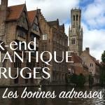 Week-end romantique à Bruges - Nos bonnes adresses