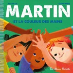 Martin et la couleur des mains